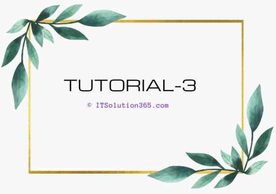 Tutorial - 3